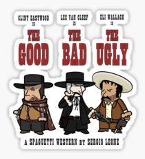 THE GOOD, THE BAD AND THE UGLY Sticker