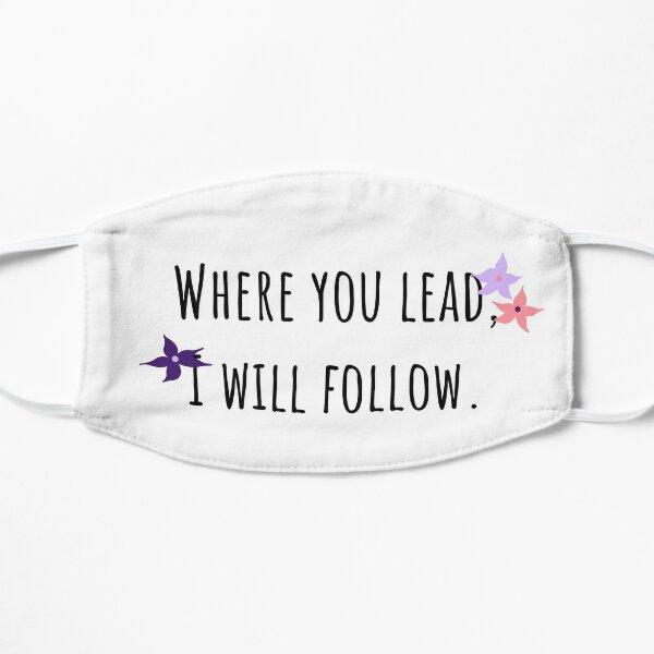 Where you lead, I will follow.  Flat Mask