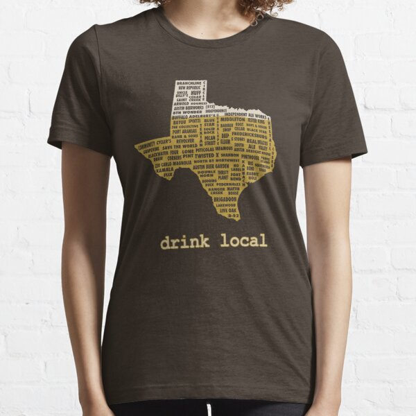 Drink Local (TX) Essential T-Shirt