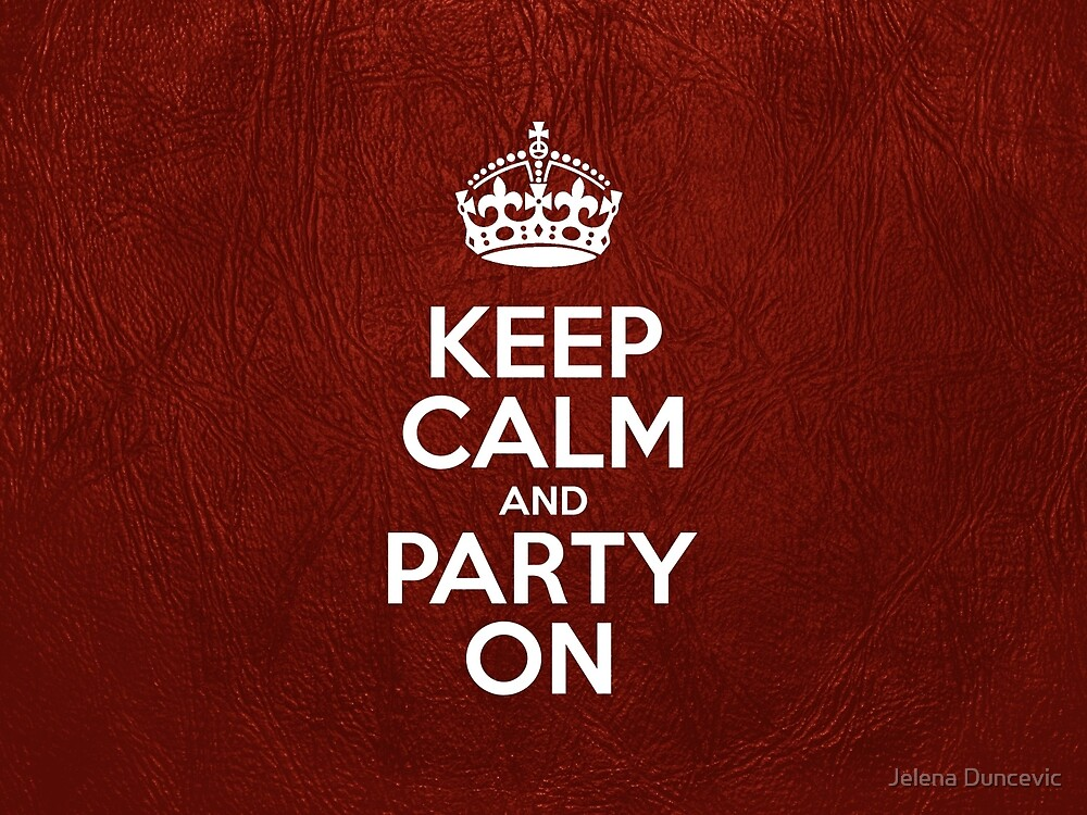 Keep Calm and Party On - Red Leather by sitnica
