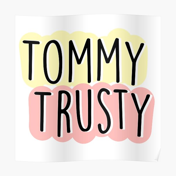 Tommy Trusty Poster