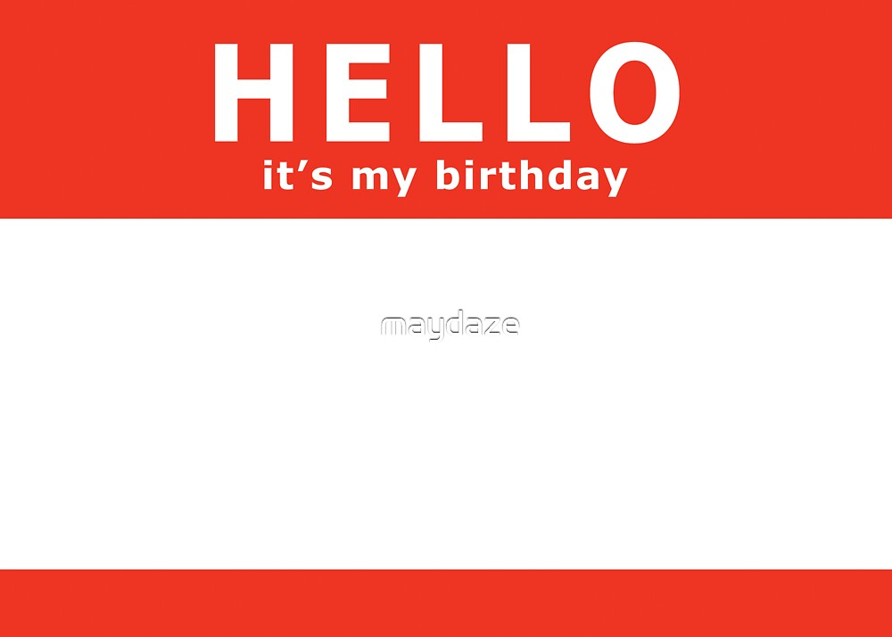 hello it's my birthday by maydaze