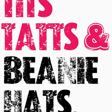 TITS TATTS & BEANIE HATS  by DanFooFighter