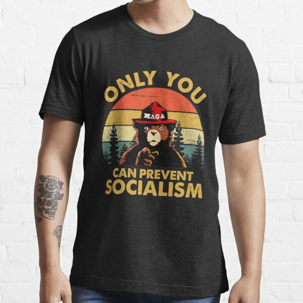 Only You Can Prevent Socialism Bear Wearing Hat MAGA Smokey Essential T-Shirt