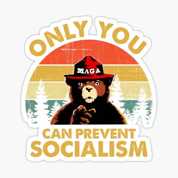 Only You Can Prevent Socialism Bear Wearing Hat MAGA Smokey Sticker