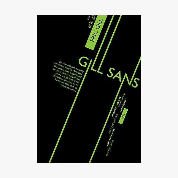 Gills Sans Typography Poster Photographic Print