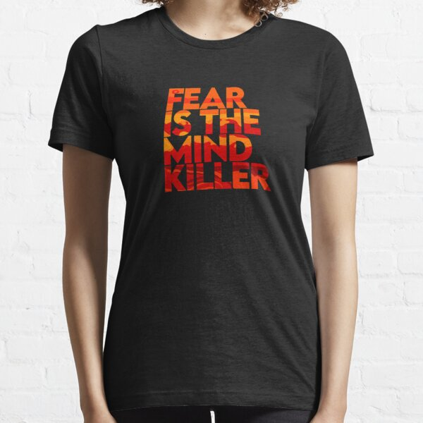 Fear Is The Mind Killer - Dune  Essential T-Shirt