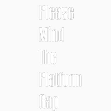 Please mind the platform gap by dwinge