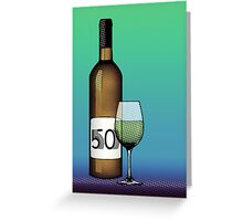 50 years bottle of wine Greeting Card