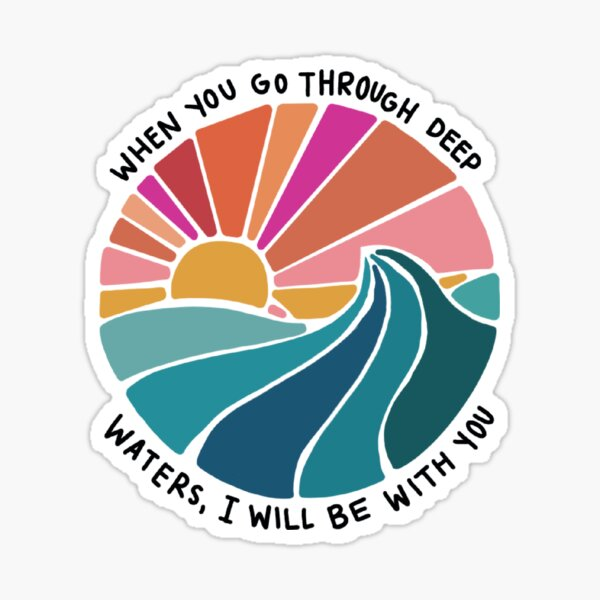Isaiah 43:2 Sticker