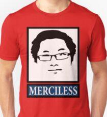 Merciless! T-Shirt