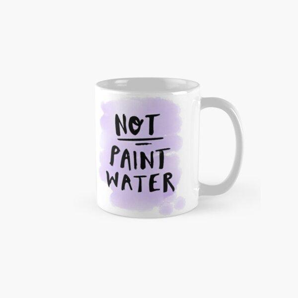 Not Paint Water Classic Mug