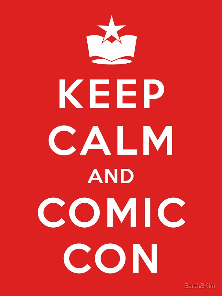 Keep Calm and Comic Con! | Unisex T-Shirt