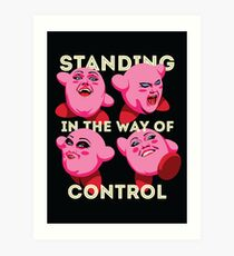 Standing in the Way of Control Art Print