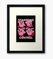 Standing in the Way of Control Framed Print
