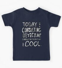 Today, I'm a consulting detective. Kids Tee
