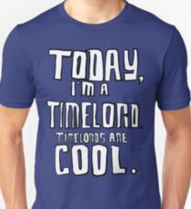 Today, I'm a timelord. T-Shirt