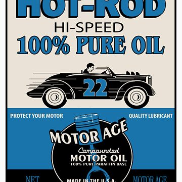Motor Age Hot Rod Oil by ryankrupnick