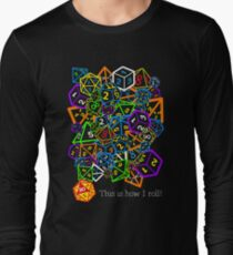 D&D (Dungeons and Dragons) - This is how I roll! Long Sleeve T-Shirt