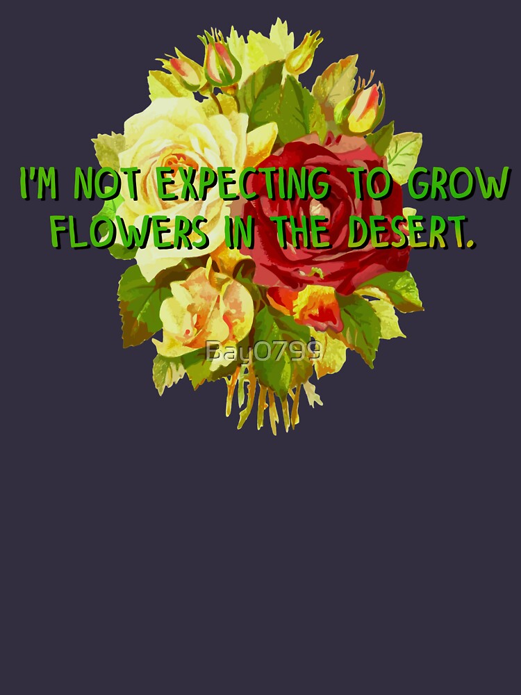 Not Expecting Flowers in The Desert - Big Country Design by Bay0799