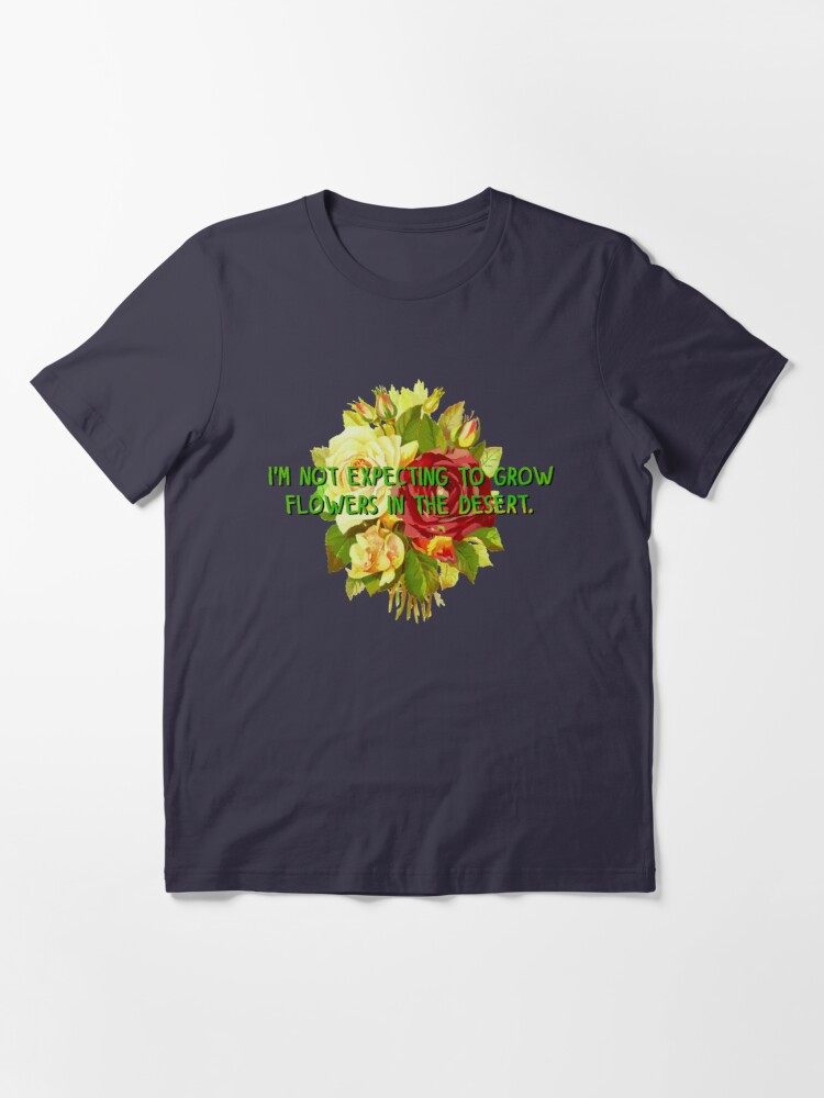 Alternate view of Not Expecting Flowers in The Desert - Big Country Design Essential T-Shirt