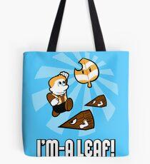I'm-a Leaf! Tote Bag