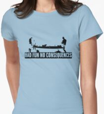 Had Fun No Consequences T-Shirt