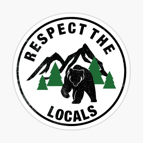 Respect the locals - bear Sticker