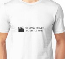 So Many Movies, So Little Time Unisex T-Shirt