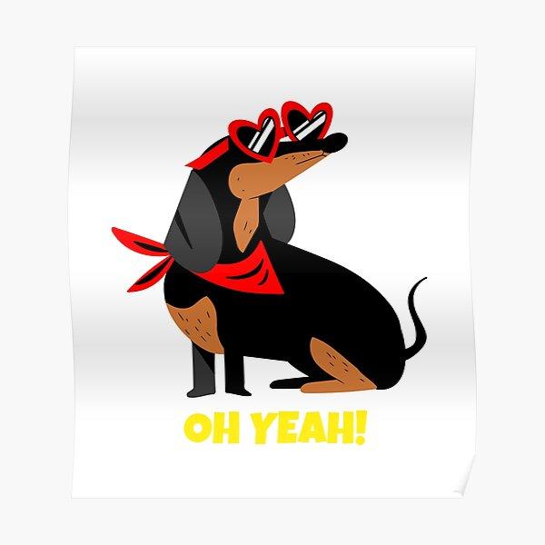 Cooler Dackel Dackel Hund - Oh ja Poster
