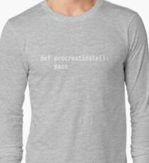 def procrastinate pass - Programmer Humor for Pythonistas White Font Long Sleeve T-Shirt