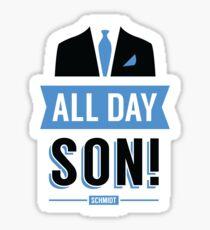 All Day Son Schmidt Tshirt | New Girl T-Shirt Tee Nick Miller Cece Winston Jess TV Quote Meme Gift Him Her douchebag jar Schmidt Happens uk Sticker