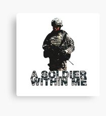 A Soldier Within Me Canvas Print