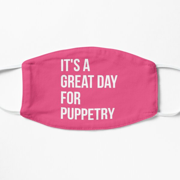 It's a Great Day for Puppetry for Women Mask