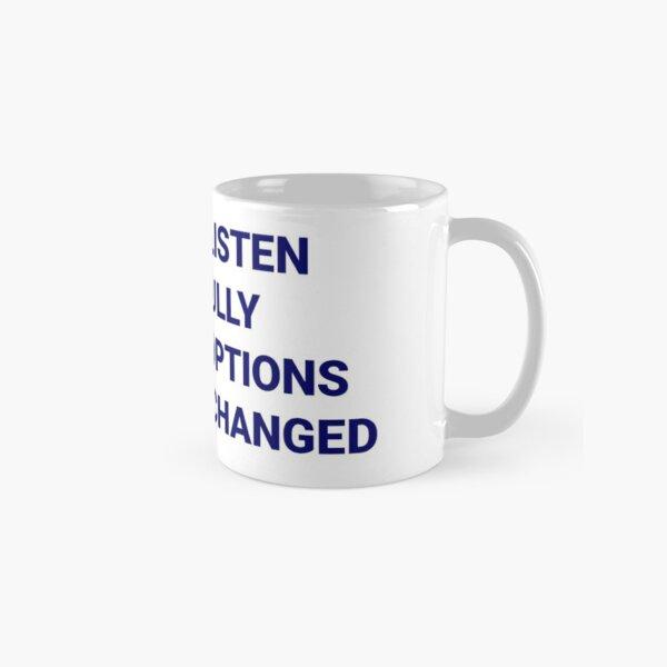 Listen Carefully Classic Mug