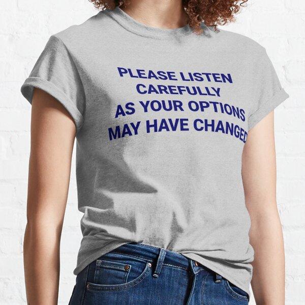 Listen Carefully Classic T-Shirt