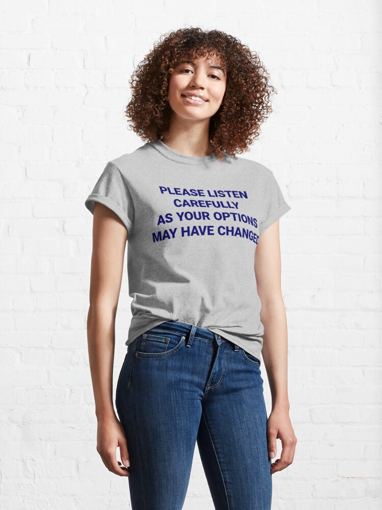 Alternate view of Listen Carefully Classic T-Shirt