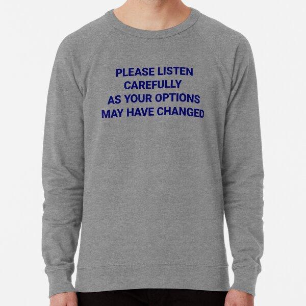 Listen Carefully Lightweight Sweatshirt