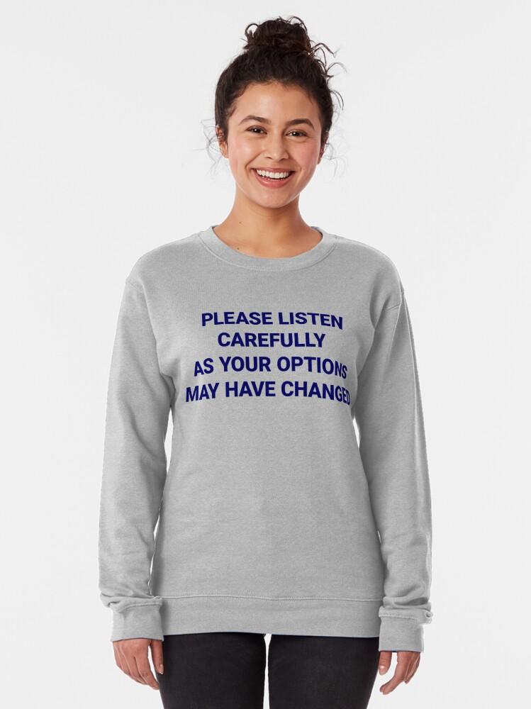 Alternate view of Listen Carefully Pullover Sweatshirt
