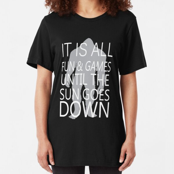 It's All Fun And Games Till The Sun Goes Down Slim Fit T-Shirt