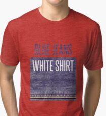 Blue Jeans, White Shirt Tri-blend T-Shirt