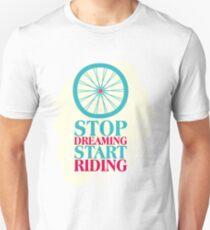 STOP DREAMING START RIDING Unisex T-Shirt