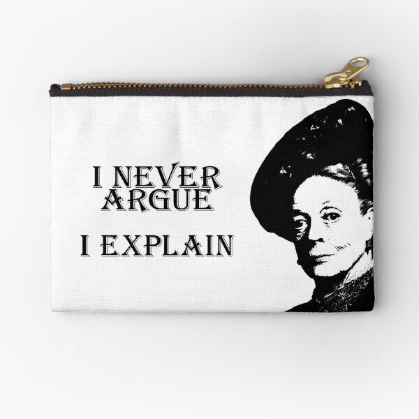 I Never Argue - I Explain Zipper Pouch