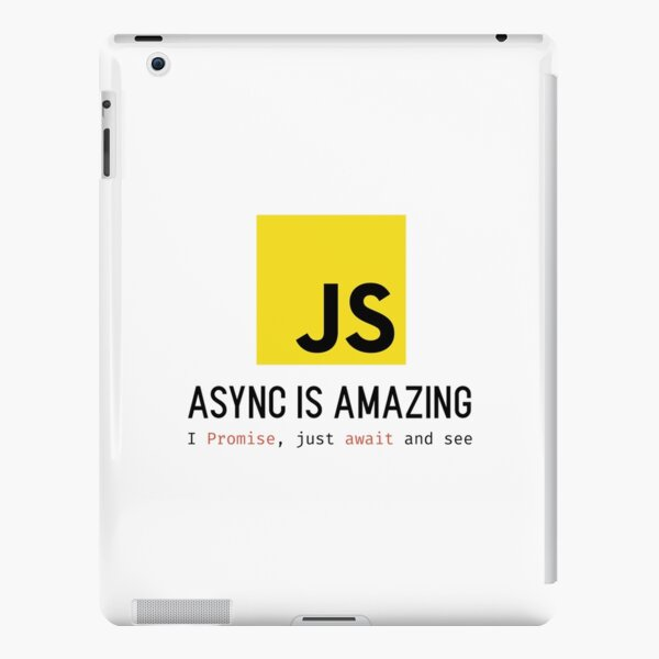 Async JS is Amazing iPad Snap Case