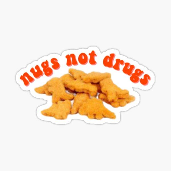 NUGS NOT DRUGS Glossy Sticker