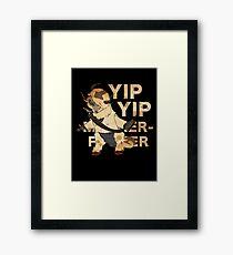 YIP YIP MOTHER F**KER Framed Print