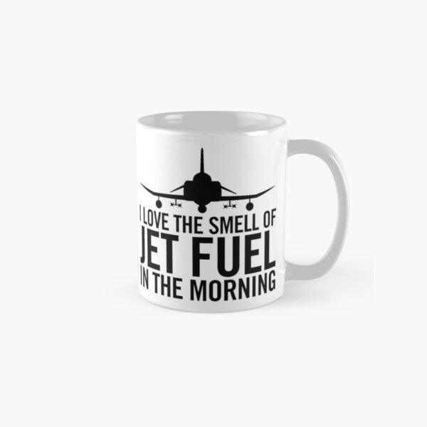 I love the smell of jet fuel in the morning F-4 Phantom II Classic Mug