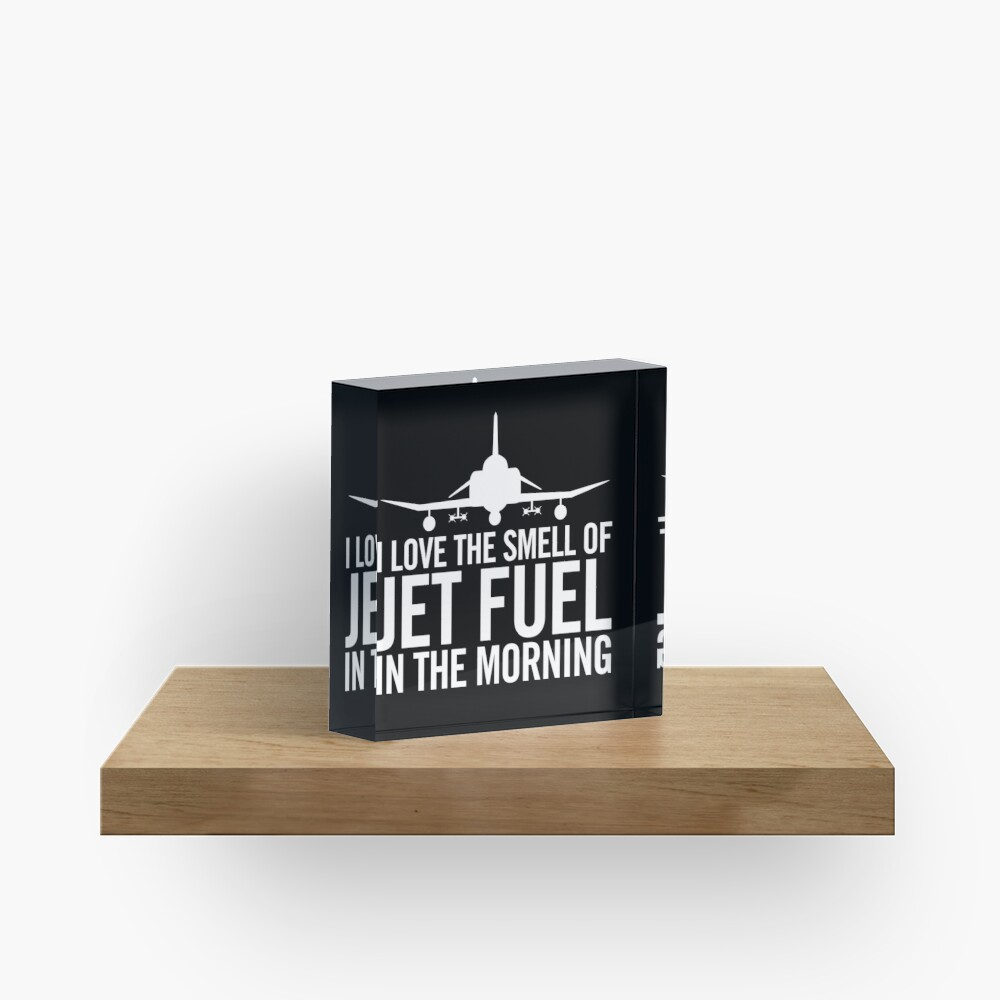 I love the smell of jet fuel in the morning F-4 Phantom II Acrylic Block
