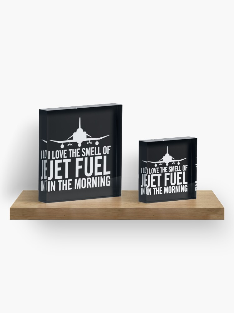 Alternate view of I love the smell of jet fuel in the morning F-4 Phantom II Acrylic Block
