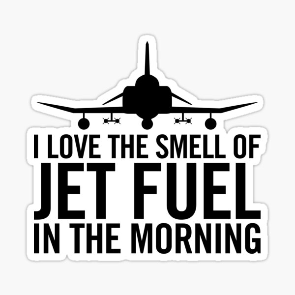 I love the smell of jet fuel in the morning F-4 Phantom II Sticker